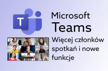 Nowosc w Teams - zobacz więcej ludzi w spotkaniu