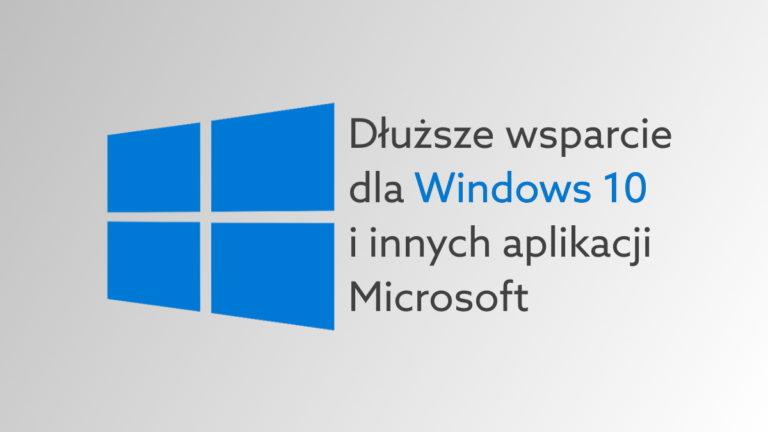 Microsoft wydłuża wsparcie dla starszych wersji Windows 10 ze względu na Covid-19