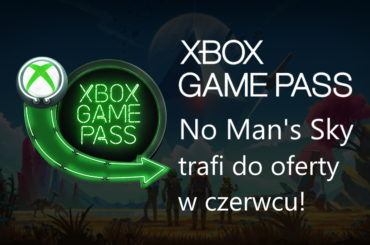 Kiedy No Man's Sky w Game Pass?