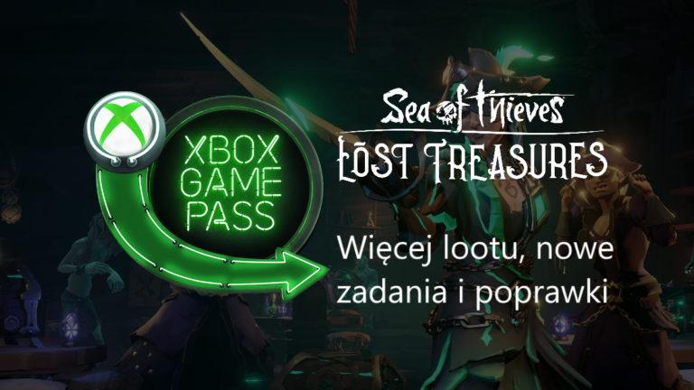Sea of Thieves: darmowa aktualizacja Lost Treasures już dostępna