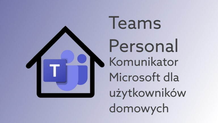 Teams Personal do użytku prywatnego. Co oferuje darmowy komunikator od Microsoft?