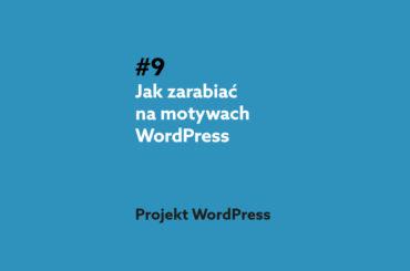 Jak zarabiać na motywach WordPress - Podcast Projekt WordPress