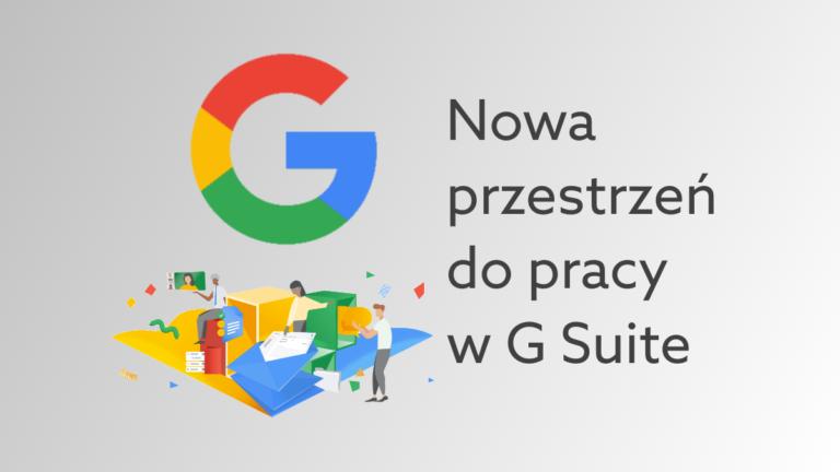 Ulepszone narzędzia do pracy zdalnej w Google Workspace – poznaj lepszy dom do pracy