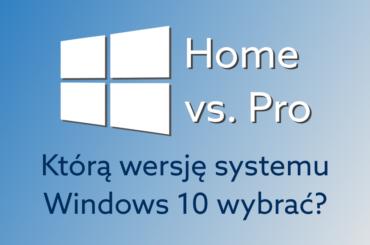 porównanie Windows 10 Home i Pro