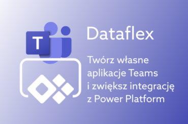 Twórz własne aplikacje Teams z dataflex