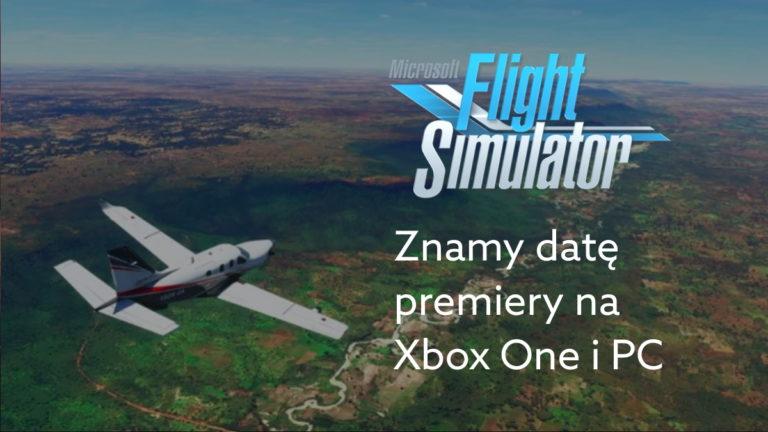 Znamy datę premiery Microsoft Flight Simulator na Xbox, PC oraz w przepustce Game Pass.