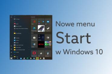 Instrukcja jak ustawić nowy wygląd menu start Windows 10