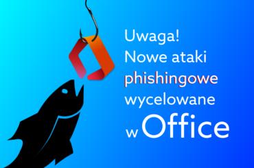Atak phishingowy - jak zabezpieczyć biznes