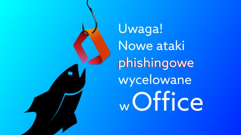 Nowa kampania phishingowa przeciwko użytkownikom Microsoft 365
