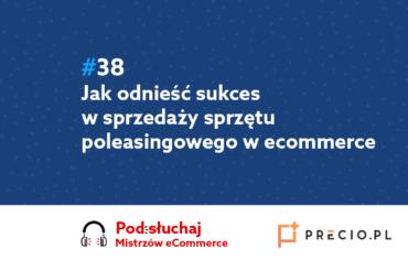 Sprzedaż poleasingowa sprzętu komputerowego - podcast Mistrzowie eCommerce