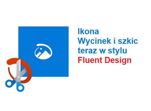 Funkcja Wycinek i Szkic w Windows 10 z nową ikoną Fluent Design