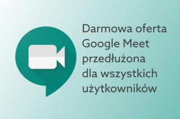 termin darmowego Google Meet przedłużony