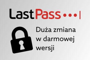 LastPass - zmiana dla darmowych kont
