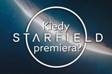 Kiedy premiera Starfield