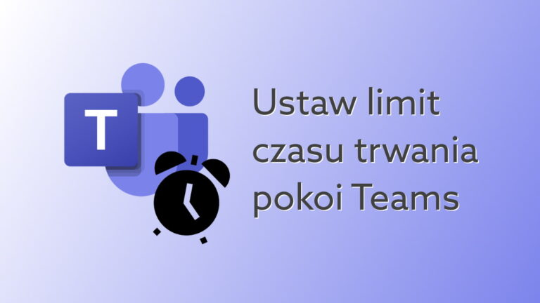 Microsoft Teams – limit czasu pracy w pokojach Breakout Rooms