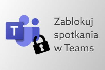 Blokada spotkań w Teams