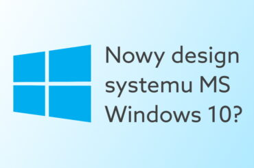 kiedy nowy design Windows 10