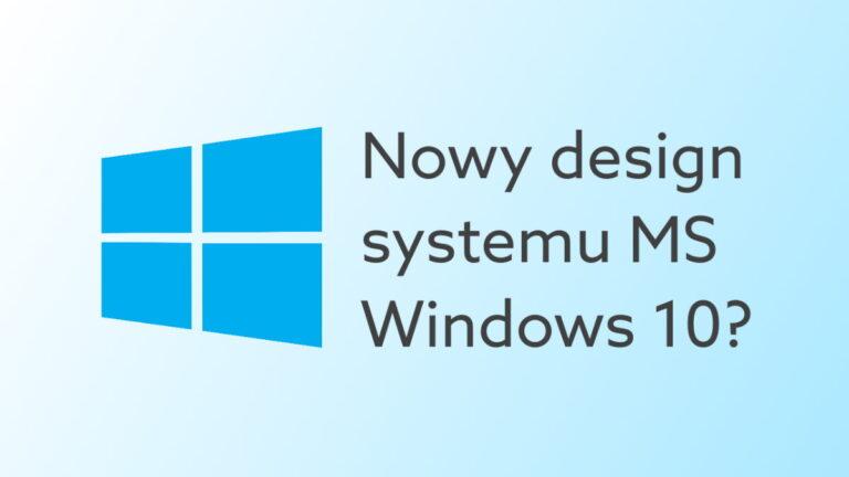 Nowy wygląd Windows 10 już niebawem?