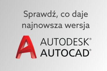 Nowa wersja AutoCAD 2022