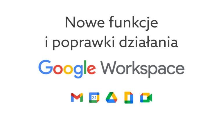 Nowości w Google Workspace ogłoszone na konferencji Google I/O 2021