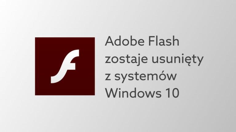 Flash Player zostaje kompletnie wycofany z systemów Windows