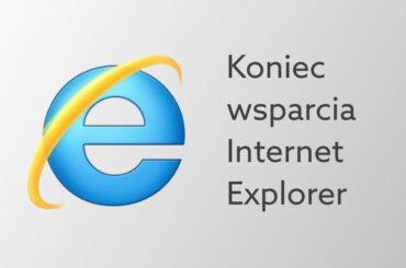 Koniec wsparcia Internet Explorer