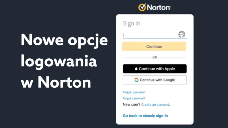 Nowe opcje utworzenia konta i logowania w programie antywirusowym Norton