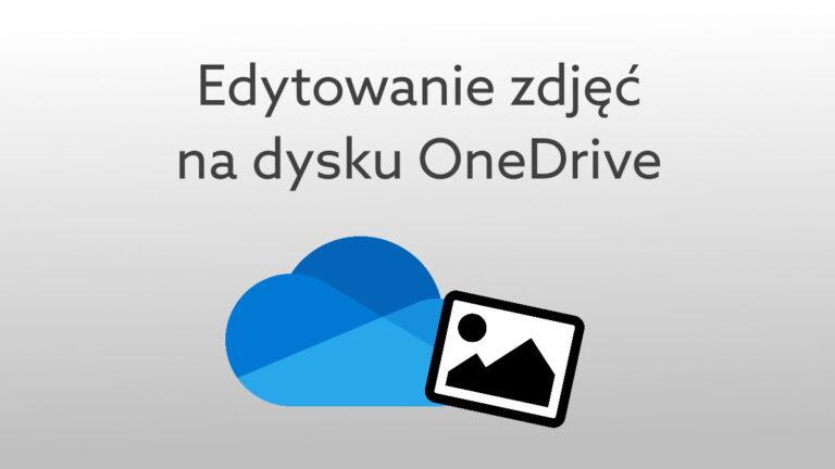 Przytnij, obróć i popraw barwy zdjęć w OneDrive – nowa funkcja edytowania obrazów