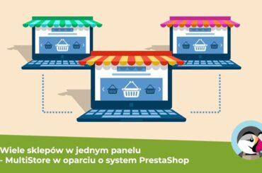Zarządzanie kilkoma sklepami w Prestashop