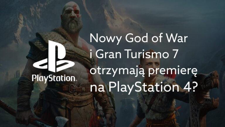 Nowy God of War i Gran Turismo 7 otrzymają premierę na PlayStation 4