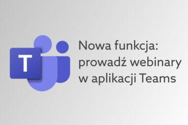 nowa funkcja Teams - webinary