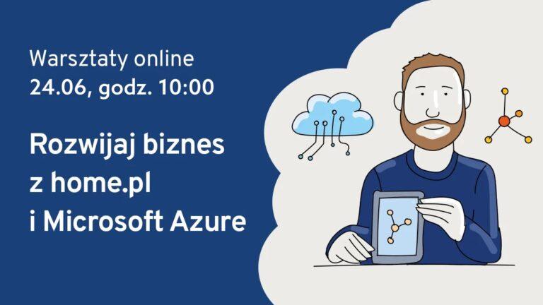 Webinar Microsoft Azure od home.pl – jak zbudować SaaS/aplikację w chmurze Azure?