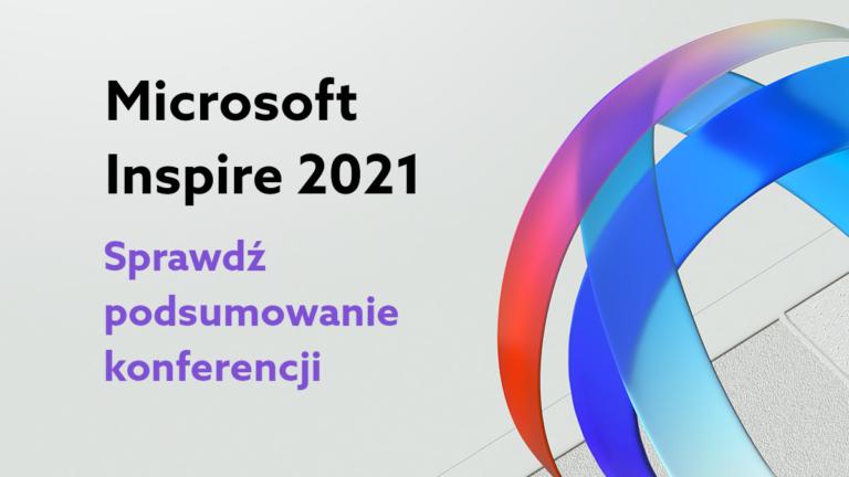Konferencja Microsoft Inspire 2021 – najnowsze informacje o Microsoft Azure i Microsoft 365