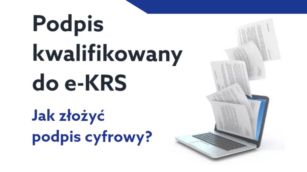 Jak podpisać e-formularz podpisem elektronicznym zgłaszając nowy podmiot do e-KRS?