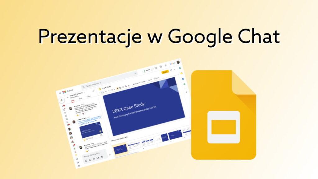 Edytuj Prezentacje Google bezpośrednio w czacie Google Chat