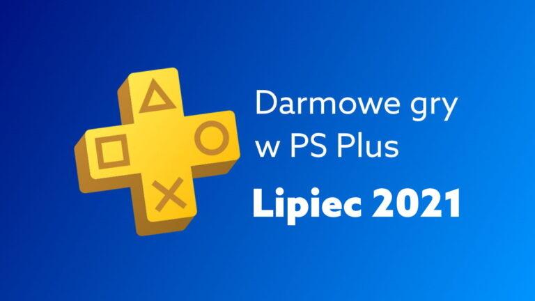 Darmowe gry PS Plus w lipcu 2021. W co zagrasz na PlayStation za darmo w PS Plus?