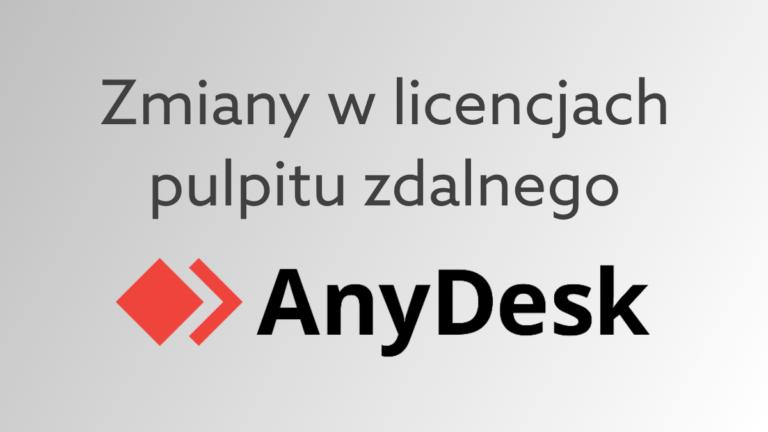 Zmiany w ofercie AnyDesk. Zobacz, czym różnią się nowe wersje aplikacji do zdalnego pulpitu