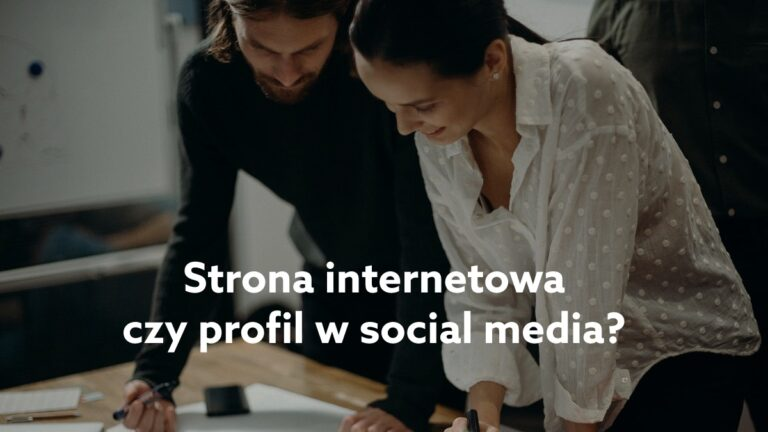 Strona internetowa czy profil w social media – jak prowadzić firmę w internecie?