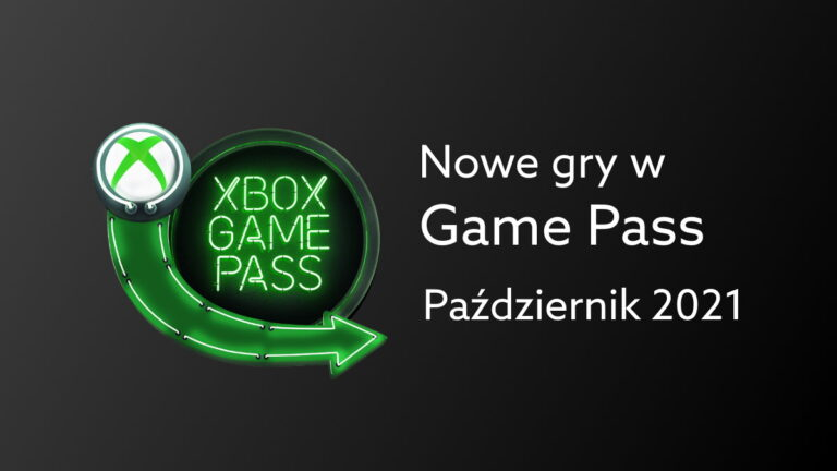 Game Pass na paźrdziernik 2021: nowe gry Xbox Game Pass w tym miesiącu